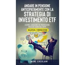 Andare in pensione anticipatamente con la strategia di investimento ETF (Nuova V