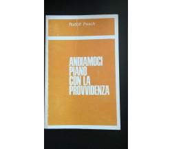 Andiamoci piano con la provvidenza -  Rudolf Pesch,  Edizioni Paoline - P