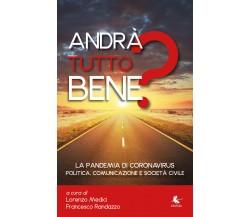 Andrà tutto bene? -  L. Medici, F. Randazzo,  2020,  Libellula Edizioni