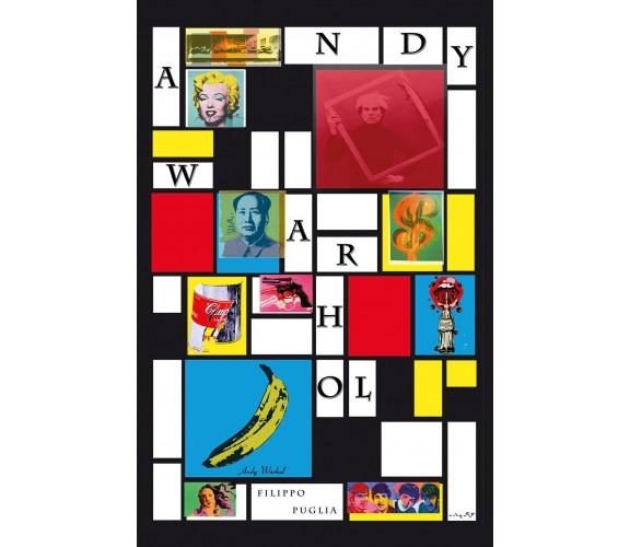 Andy Warhol, collage di un artista, di Filippo Puglia,  2018,  Youcanprint - ER
