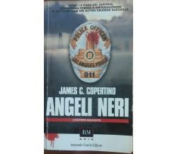 Angeli Neri - James C. Copertino - Armando Curcio Editore,2009 - A