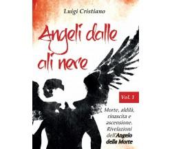 Angeli dalle ali nere. Vol.1 - Morte, aldilà, rinascita e ascensione.