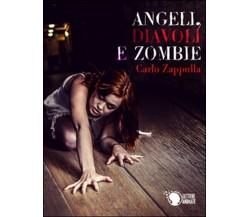 Angeli, diavoli e zombie di Carlo Francesco Zappulla,  2016,  Lettere Animate