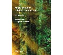 Angeli ed Alberi: colloqui con il divino di Silvia Gnudi, G. Montanari,  2016