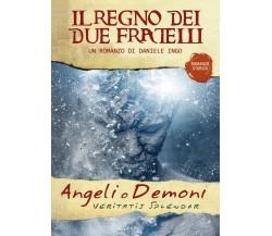 Angeli o Demoni - Il Regno dei due Fratelli, Daniele Ingo,  2019,  Youcanprint