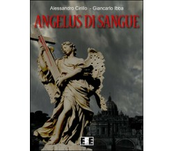 Angelus di sangue di Ibba Giancarlo, Cirillo Alessandro,  2015,  Eee-edizioni