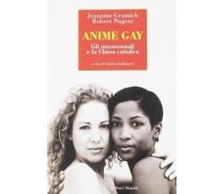 Anime gay - Robert Nugent,Jeannine Gramick - Editori Riuniti,2003 - A