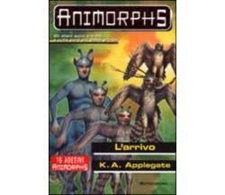 Animorphs: n° 38, L'ARRIVO di K.A. Applegate