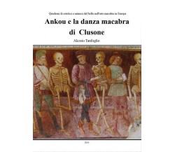 Ankou e la danza macabra di Clusone - Alessio Tanfoglio,  2012,  Youcanprint