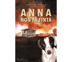Anna non fa finta di Cinzia De Martini,  2021,  Youcanprint