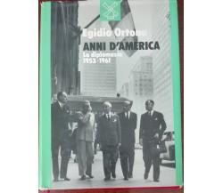 Anni d'America - Ortona Egidio - Il Mulino,1986 - A
