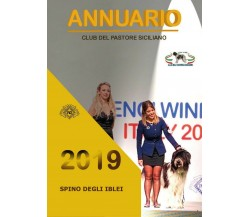 Annuario 2019 Spino degli Iblei, Club Del Pastore Siciliano,  2020,  Youcanprint
