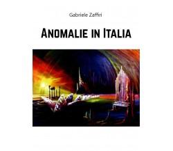 Anomalie in Italia di Gabriele Zaffiri,  2020,  Youcanprint
