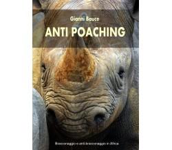 Anti Poaching di Gianni Bauce,  2020,  Youcanprint