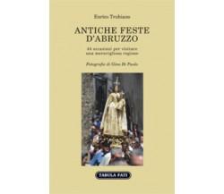 Antiche feste d'Abruzzo di Enrico Trubiano, 2017, Tabula Fati