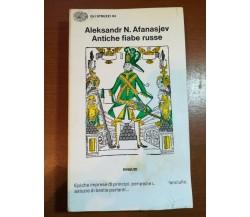 Antiche fiabe russe - Aleksandr N. Afanasjev -  Einaudi - M