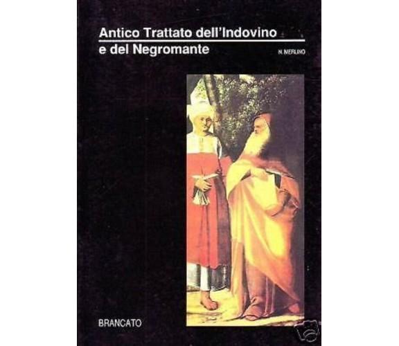 Antico Trattato Dell'Indovino E Del Negromante - Nathaniel Merlino,  1991,