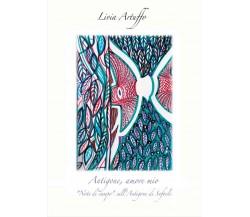 Antigone, amore mio di Livia Artuffo,  2021,  Youcanprint