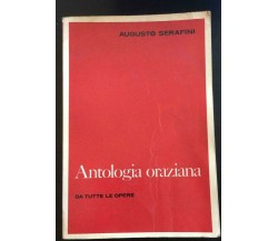 Antologia Oraziana - Augusto Serafini,  Società Editrice Internazionale - P