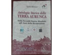 Antologia Storica della terra Aurunca - Lucio Novelli - Novelli, 2011 - A
