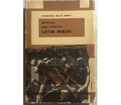 Antologia degli scrittori latini minori di Francesco Della Corte,  1963,  Loesch