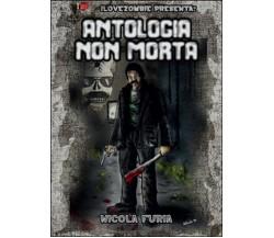Antologia non morta di Nicola Furia,  2016,  Youcanprint