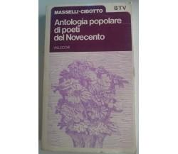 Antologia popolare di poeti del Novecento-Masselli-Cibotto,1973,Vallecchi-S