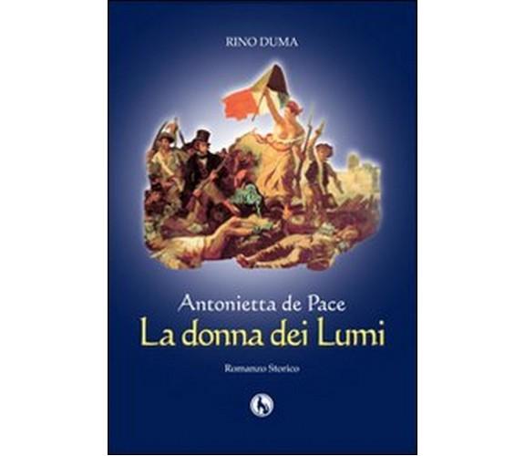 Antonietta de Pace, la donna dei lumi, Rino Duma,  2012,  Lupo