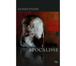 Apocalisse di Gianni Paone,  2017,  S'Istrìa
