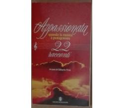 Appassionata - AA.VV. - Mondadori,1989 - A