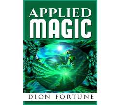Applied Magic,  di Dion Fortune,  2019,  Youcanprint