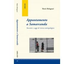 Appuntamento a Samarcanda. Taccuini e saggi di ricerca antropologica - Bolognari