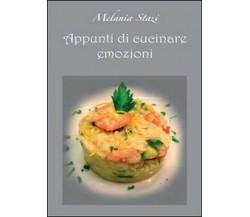 Appunti di cucinare emozioni  di Melania Stazi,  2016,  Youcanprint