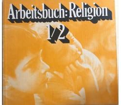 Arbetisbuch: Religion 1/2 di Aa.vv., 1973, Bagel/vieweg