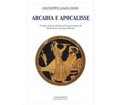 Arcadia e apocalisse. Il rifiuto della modernità nella interpretazione di...