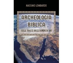 Archeologia biblica: sulle tracce degli uomini di Dio