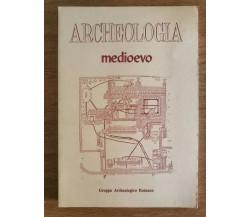 Archeologia medioevo - AA. VV. - Gruppo Archeologico Romano - 1981 - AR