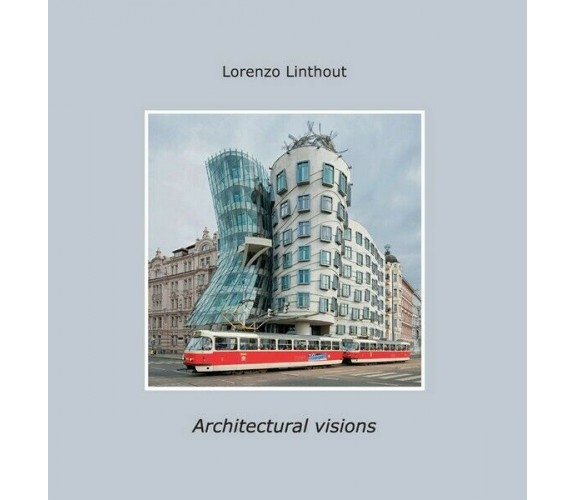 Architectural visions, di Lorenzo Linthout,  2017,  Youcanprint - ER