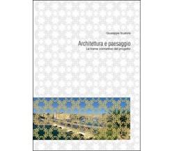 Architettura e paesaggio di I Giuseppe Scalora,  2015,  Youcanprint