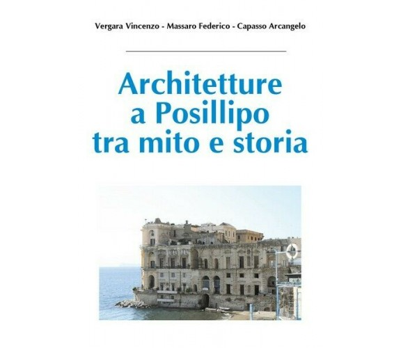 Architetture a Posillipo tra mito e storia (Vergara, Massaro, Capasso, 2018)- ER