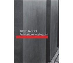 Architetture intellettuali di Irene Taddei,  2015,  Youcanprint