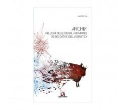 Archivi nell'era delle digital humanities dei big data e della genetica (Spina)