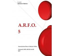 A.r.f.o. 5 di Associazione Rocco Federico Onlus,  2018,  Youcanprint