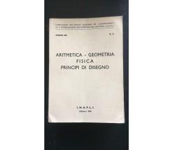 Aritmetica - geometria Fisica principi di disegno - Autori Vari,  1960 - P