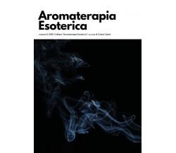 Aromaterapia esoterica (2019) di C. Celani,  2019,  Youcanprint