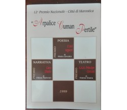 Arpalice Cuman Pertile - AA.VV. - Comune di Marostica,1999 - A