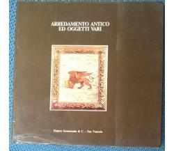Arredamento antico ed oggetti vari - Franco Semenzato & C.-Sas Venezia, 1985 - L