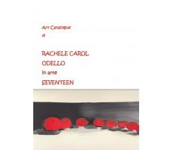 Art Catalogue di Rachele Carol Odello in arte Seventeen di Rachele Carol Odello