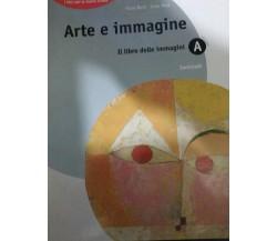 Arte e Immagine - Il libro delle immagini (volume A) - Bersi - Ricci - 2005 - lo