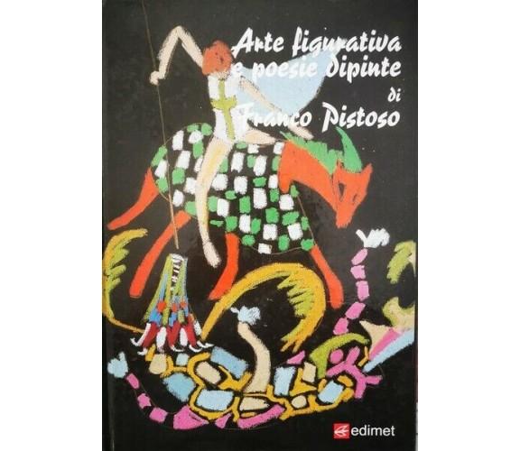 Arte figurativa e poesie dipinte di Franco Pistoso - ER